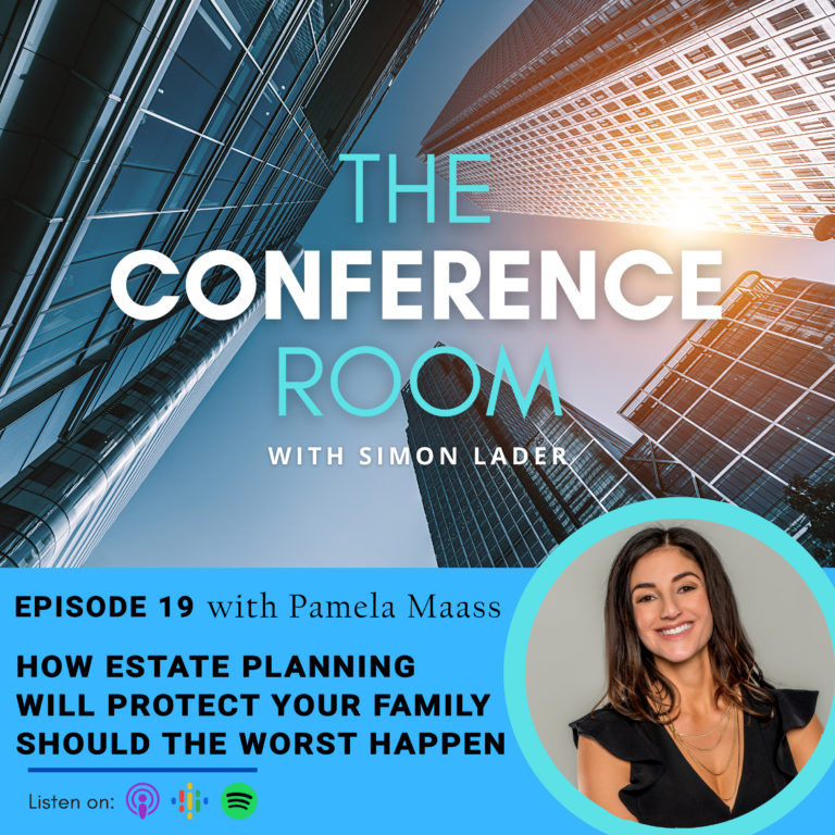 Episode 19 – How Estate Planning Will Protect Your Family Should The Worst Happen with Pamela Maass