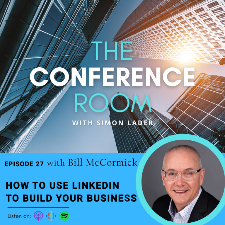 Episode 27 – How to Use LinkedIn to Build Your Business with Bill McCormick